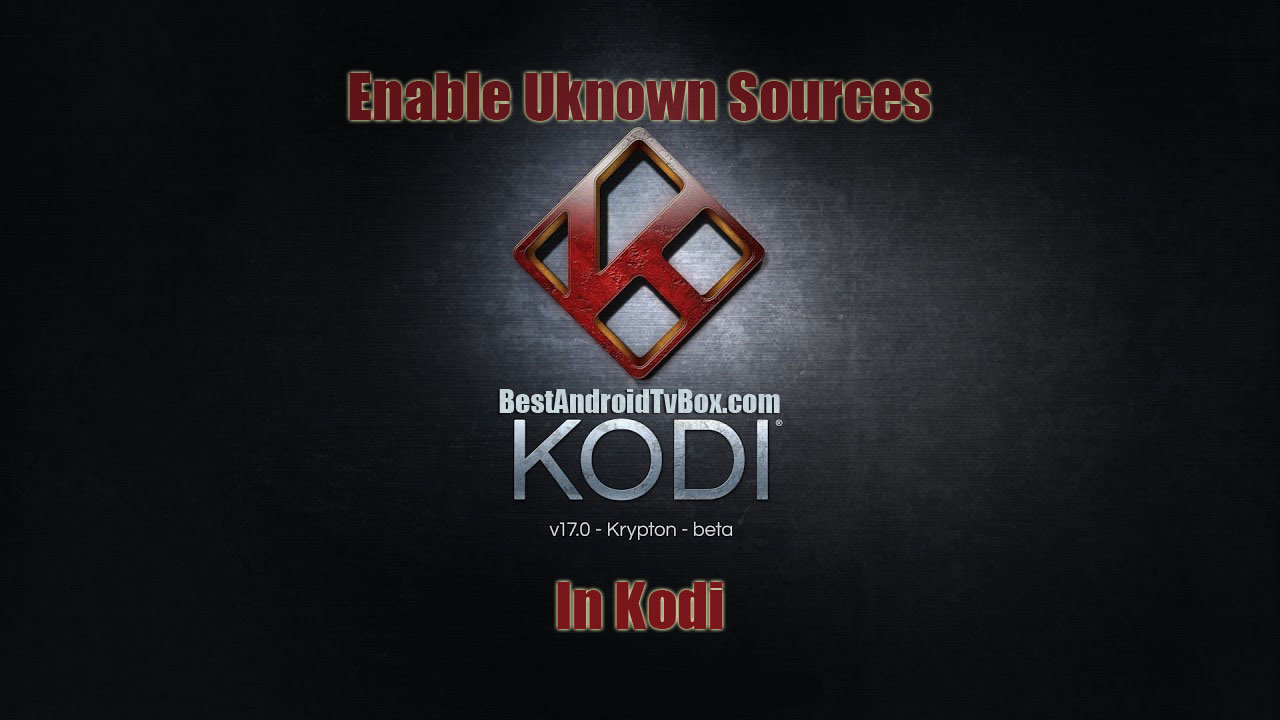 How to Enable Unknown Sources in Kodi 17.6