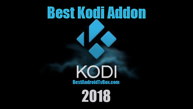 Best Kodi Addon for 2018 - Top 5 Best Kodi Addons